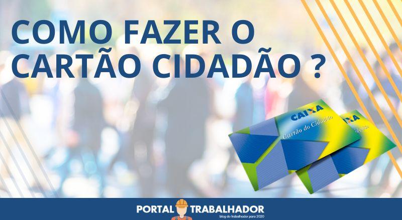 PORTAL TRABALHADOR - COMO FAZER O CARTÃO CIDADÃO