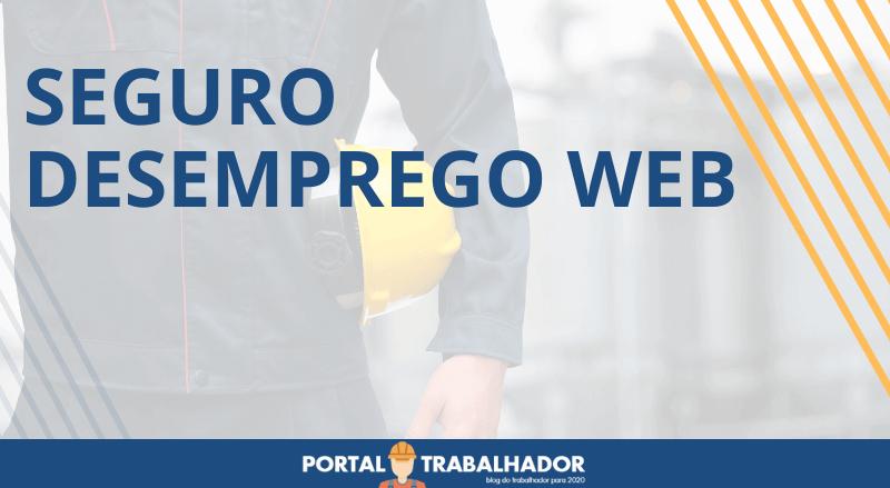 Seguro Desemprego WEB – Veja como funciona!