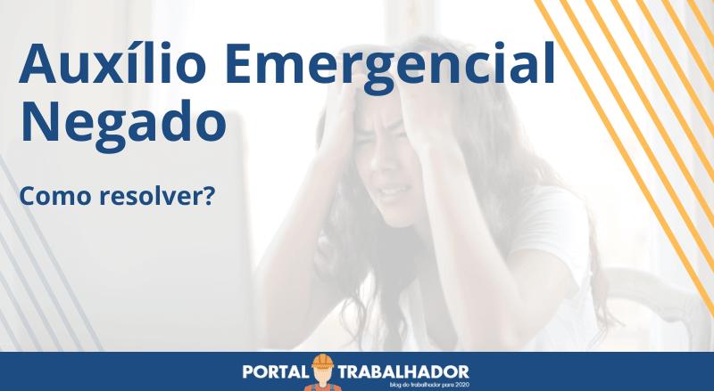 Auxílio Emergencial Negado como resolver?