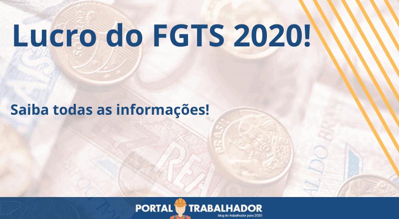 Lucro do FGTS 2020! Saiba todas as informações!
