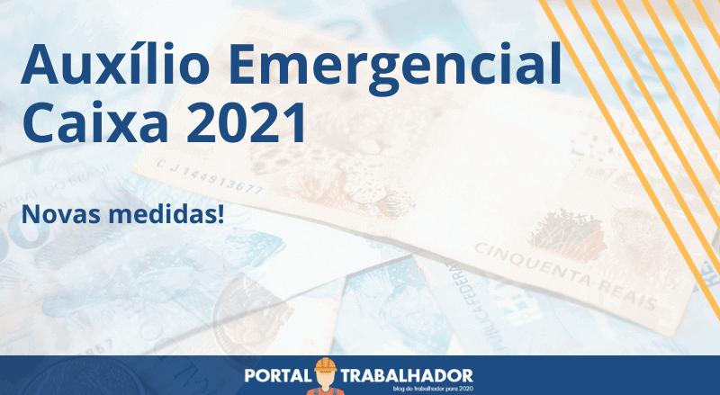 Novas medidas do Auxílio Emergencial Caixa 2021