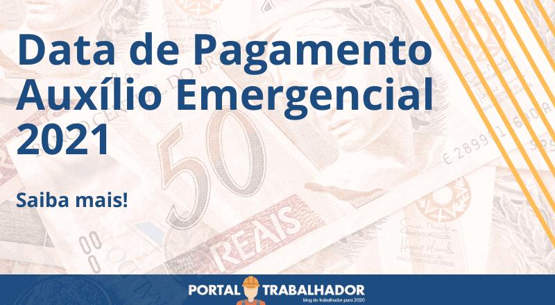 Qual a data de pagamento Auxílio Emergencial prevista em 2021?